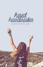 Hired Heartbreaker by AuthorTaylorJade