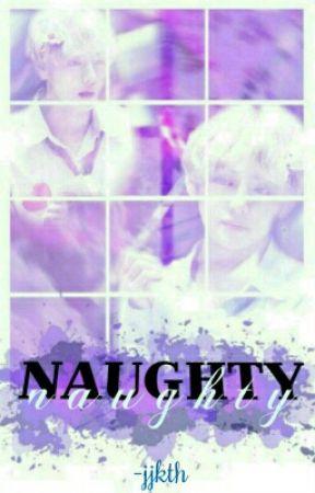❝ Naughty ❞ j.jk + k.th  by -jjkth
