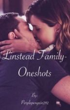 Linstead Family- One Shots by Purplepenguin292