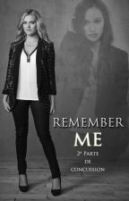 Remember Me - 2ª parte de Concussion (Clexa) by SuperKoali