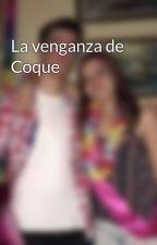La venganza de Coque by LJwritings