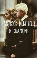 Rantbook d'une folle de dramione by Zozolecture
