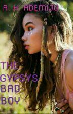 The Gypsy's Bad Boy by thatgaldemi