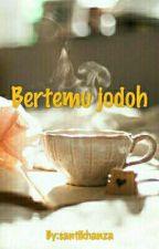 Bertemu jodoh (Ending) by santikhanza