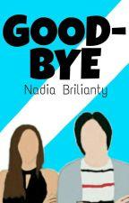 Goodbye by nadiabrilianty