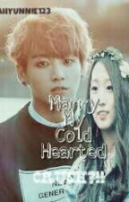 Marrying My Cold Hearted Crush?!!! (Jungkook and Yein FF) by Dahyunnie123