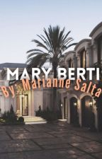 A vida de Mary Berti by mariannesalta