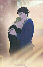 It is what it is || [Johnlock One shot] by poniatowskibitch