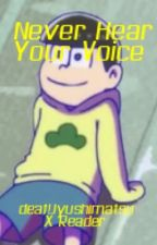 Never Hear Your Voice - deaf!Jyushimatsu X Reader. by Kapdixo