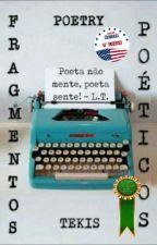 Fragmentos Poéticos  by PoetryTekis