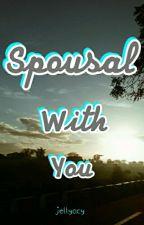 Spousal With You by jellyacy