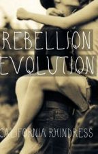 Rebellion Evolution by California118