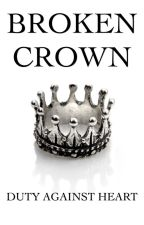 Broken Crown (ON HOLD) by shattered_quill