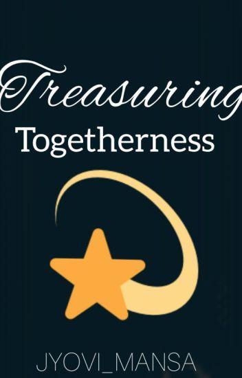 Treasuring togetherness