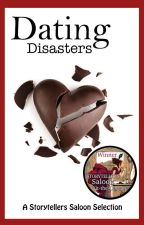 Dating Disasters - A Writing Challenge by storytellers-saloon