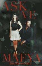 Aşk Ve Mafya by boyrazmelike