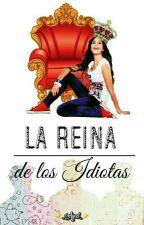 La Reina de los Idiotas by _Aycel_