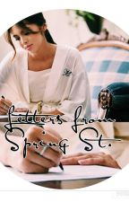 Letters from Spring Street by whiskeydreams