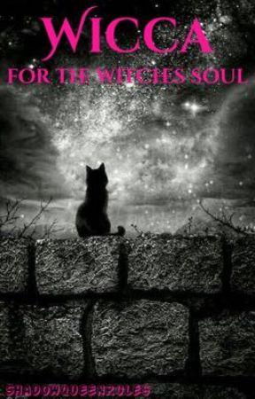 Wicca For The Witches Soul by ShadowQueenRules