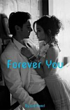 FOREVER YOU by LianFand
