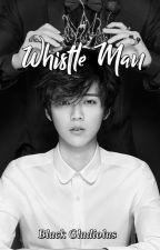 Whistle Man by 87BlackLotus