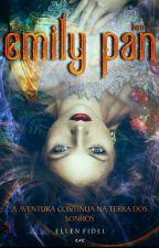 Emily Pan⭐#3 - A aventura continua na Terra dos Sonhos - Livro 3 da 1° FASE  by EllenFidel