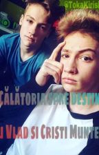 Călătoria spre destin--ff Cristi si Vlad Munteanu by TokaKirishima123