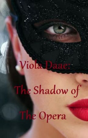 Viola Daae: The Shadow of The Opera by Reandrolaithebean