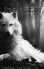 true troubles ( a wolfblood fan fiction ) by mimster1