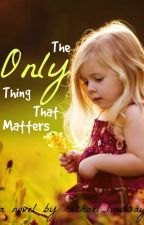 The Only Thing That Matters by rachael_lindsay