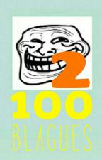100 blagues 2 by UnPetitAnanas