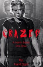 Crazed by HarrESgirl