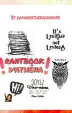 RantBook d'Athéna (L'Intelligente et La Magnifique) by romaneathenagranger