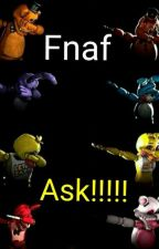 FNAF ASK!!!!!!!!!! by Stangle_the_fox