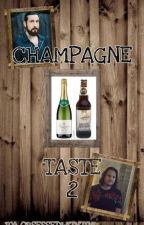 CHAMPAGNE TASTE 2 (On HOLD, temporarily) by ObsessedwithTivi