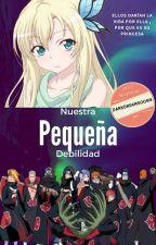 Nuestra Pequeña Debilidad (AKATSUKI & TU) by Darkdreams0099
