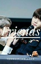 Friends » Yoonmin; o.s by Yoongipijablanca