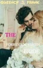 The forbidden virgin Bride  by JosieFrank