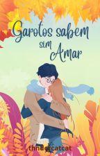 Garotos sabem SIM amar by _dmoofs