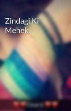 Zindagi Ki Mehek. by Tipsy_twos