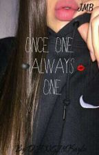 Once One Always One;JMB by DANGItsKaylee