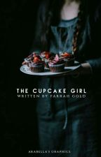 The Cupcake Girl (On Hold)  by Farrah_gold