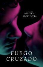 Fuego Cruzado - II Libro. by beautiful-reader