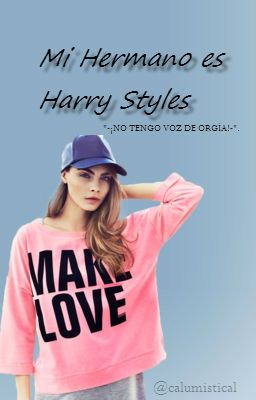 Mi Hermano es Harry Styles. [Book #1] {Terminada}.