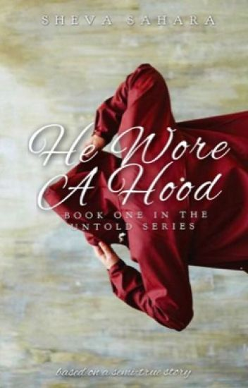 He Wore A Hood (UNTOLD SERIES #1)