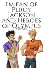 I'm fan of Percy Jackson and Heroes of Olympus by ButterflyKN