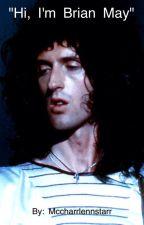 """""""Hi, I'm Brian May"""" by mccharrlennstarr"""