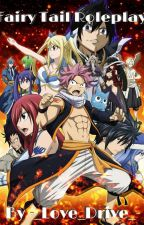 Fairy Tail RP - Make your own character by Ruby_Scarlet456