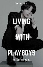 Living with playboys|+18 by kookiejair