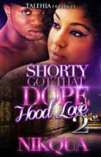 Shorty Got That Dope Hood Love 2 by NewMommy014